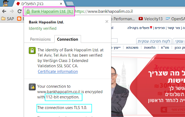 צילומסך. פרוטוקול TLS בפעולה בדפדפן כרום: ורוד - אני רואה שיש אימות שאני אכן מחובר לבנק הפועלים. לפני כל הכנסה של כרטיס אשראי - כדאי מאוד לוודא שהשרת מאומת ושמו נשמע הגיוני. תכלת - הממ.... 112-ביט הוא מפתח מעט חלש בימנו + חיבור 1.0 TLS הוא מעט לא מעודכן וחשוף להתקפות כגון BEAST (בהמשך)