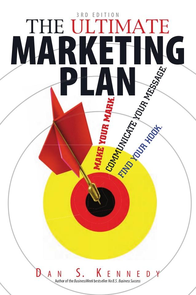 dan-s-kennedy-the-ultimate-marketing-plan-1-638